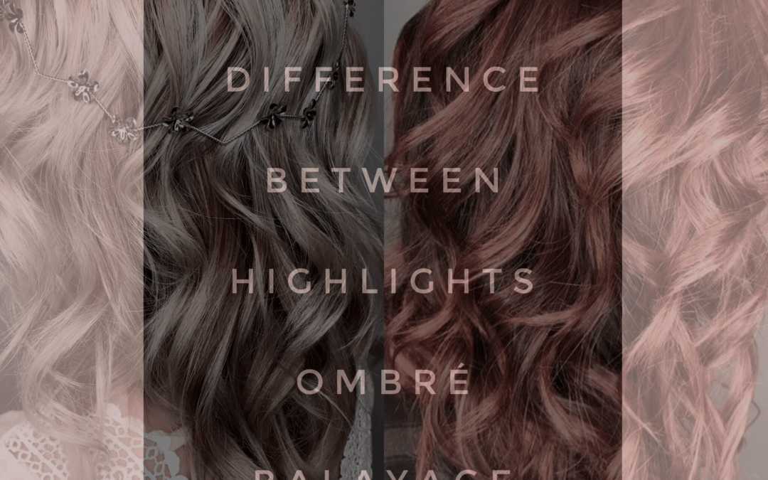 Highlights Ombre Or Balayage Which Is Best For Me Triniti Salon